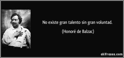 frase-no-existe-gran-talento-sin-gran-voluntad-honore-de-balzac-135395