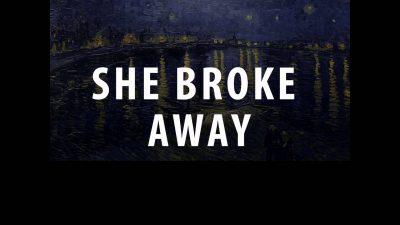 she broke way